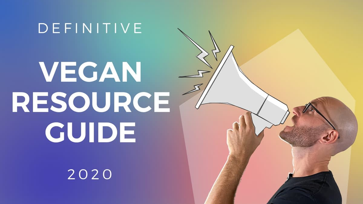 The Definitive Vegan Resource Guide
