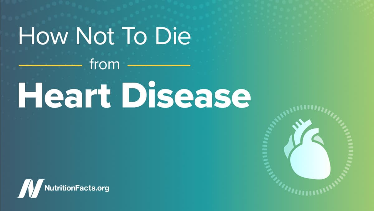 How not to die from heart disease