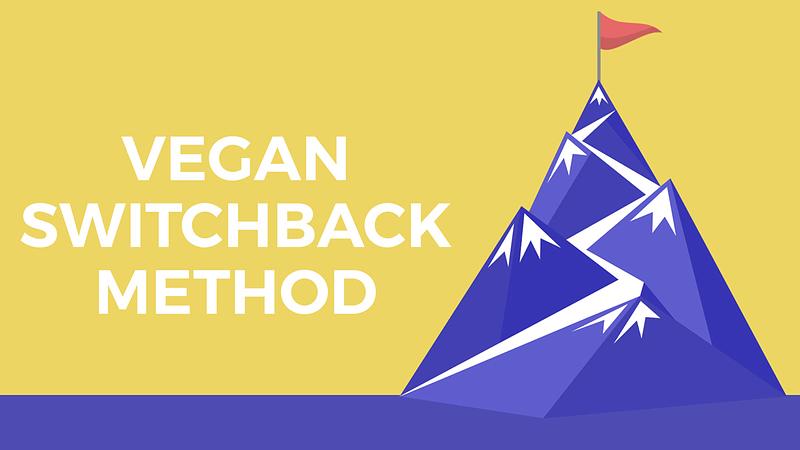 Vegan Switchback Method